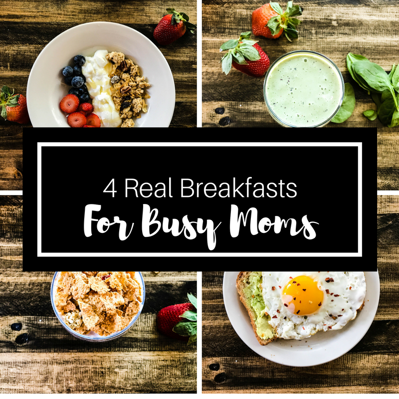 4 Real Breakfasts for Busy Moms!